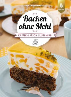 Backen ohne Mehl von Donnermeyer,  Anja