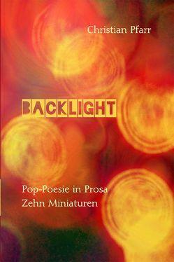 BACKLIGHT von Pfarr,  Christian