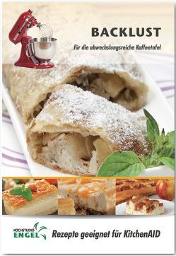 Backlust – Rezepte geeignet für KitchenAid von Kochstudio Engel, Möhrlein-Yilmaz,  Marion