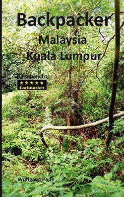 Backpacker Malaysia Kuala Lumpur von Pade,  Wolfgang