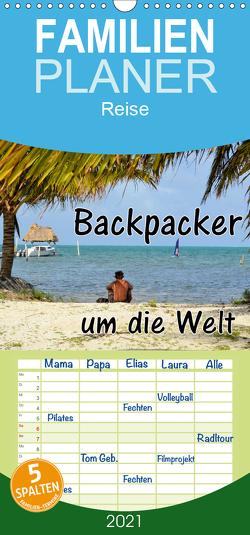 Backpacker um die Welt – Familienplaner hoch (Wandkalender 2021 , 21 cm x 45 cm, hoch) von Blümm,  Florian