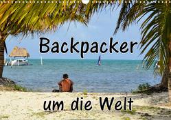 Backpacker um die Welt (Wandkalender 2021 DIN A3 quer) von Blümm,  Florian