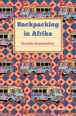Backpacking in Afrika von Brandstötter,  Henrike