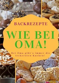 Backrezepte wie bei Oma von Bremer,  Andreas