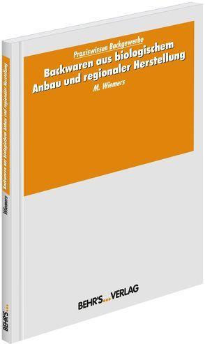Backwaren aus biologischem Anbau und regionaler Herstellung von Klages,  Heiko, Wiemers,  Dr. Matthias