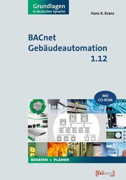 BACnet Gebäudeautomation 1.12 von Kranz,  Hans R.