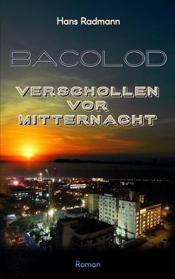 Bacolod – Verschollen vor Mitternacht von Radmann,  Hans