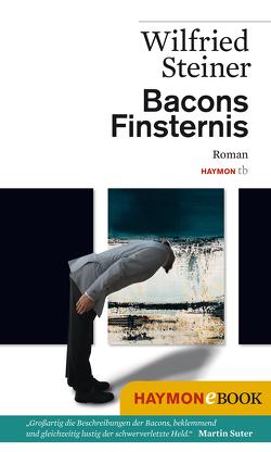 Bacons Finsternis von Steiner,  Wilfried