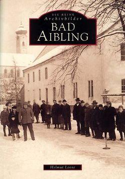 Bad Aibling von Loose,  Helmut