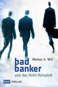 Bad Banker von Markus,  Will