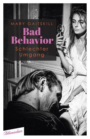 Bad Behavior. Schlechter Umgang von Gaitskill,  Mary, Hansen,  Nikolaus, Roupenian,  Kristen