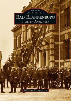 Bad Blankenburg in alten Ansichten von Ose,  Rolf-Peter Herrmann