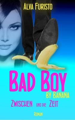 Bad Boy by Banana von Furisto,  Alva