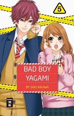 Bad Boy Yagami 05 von Aikawa,  Saki, Okada-Willmann,  Yayoi