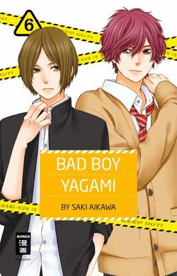 Bad Boy Yagami 06 von Aikawa,  Saki, Okada-Willmann,  Yayoi