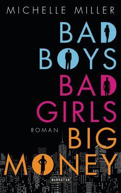 Bad Boys, Bad Girls, Big Money von Miller,  Michelle, Schöbitz ,  Birgit