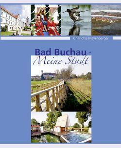 Bad Buchau von Biberacher Verlagsdruckerei GmbH & Co. KG, Mayenberger,  Charlotte