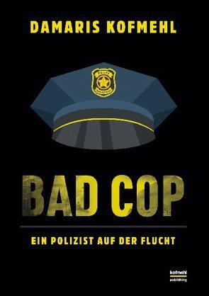 Bad Cop von Kofmehl,  Damaris