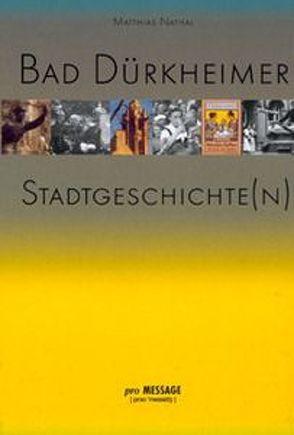 Bad Dürkheimer Stadtgeschichte(n) von Nathal,  Matthias