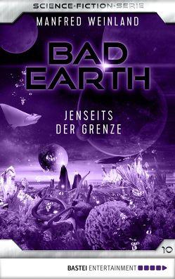 Bad Earth 10 – Science-Fiction-Serie von Weinland,  Manfred