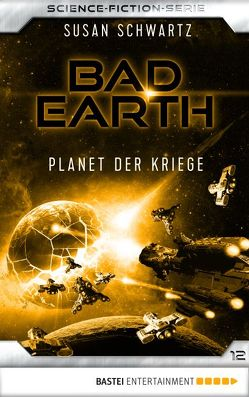 Bad Earth 12 – Science-Fiction-Serie von Schwartz,  Susan