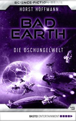 Bad Earth 15 – Science-Fiction-Serie von Hoffmann,  Horst