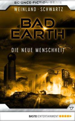 Bad Earth 17 – Science-Fiction-Serie von Schwartz,  Susan, Weinland,  Manfred