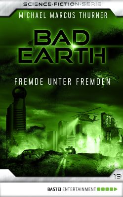 Bad Earth 19 – Science-Fiction-Serie von Thurner,  Michael Marcus