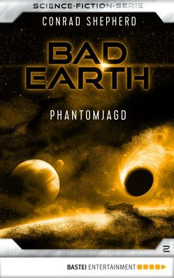 Bad Earth 2 – Science-Fiction-Serie von Shepherd,  Conrad