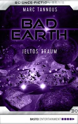 Bad Earth 30 – Science-Fiction-Serie von Tannous,  Marc