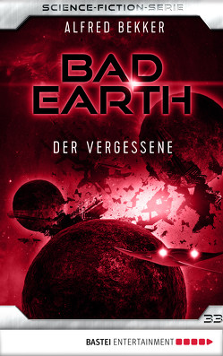 Bad Earth 33 – Science-Fiction-Serie von Bekker,  Alfred