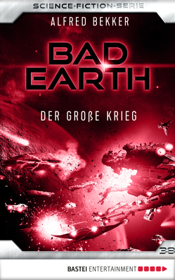 Bad Earth 38 – Science-Fiction-Serie von Bekker,  Alfred