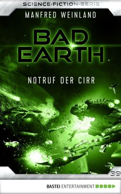 Bad Earth 39 – Science-Fiction-Serie von Weinland,  Manfred