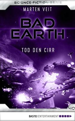 Bad Earth 40 – Science-Fiction-Serie von Veit,  Marten