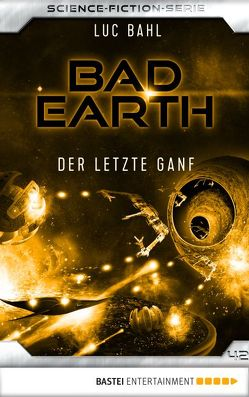 Bad Earth 42 – Science-Fiction-Serie von Bahl,  Luc