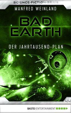 Bad Earth 44 – Science-Fiction-Serie von Weinland,  Manfred