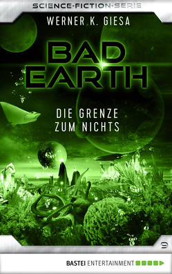 Bad Earth 9 – Science-Fiction-Serie von Giesa,  Werner K
