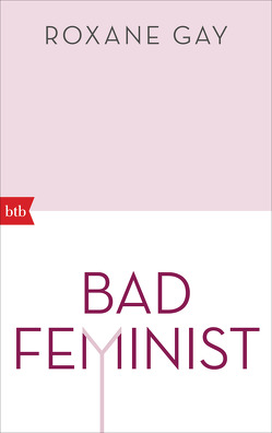 Bad Feminist von Gay,  Roxane, Röckel,  Susanne