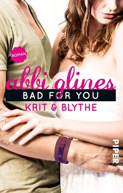 Bad For You – Krit und Blythe von Glines,  Abbi, Lichtblau,  Heidi