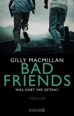 Bad Friends – Was habt ihr getan? von Hochsieder,  Maria, Macmillan,  Gilly
