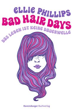 Bad Hair Days von Phillips,  Ellie, Rothfuss,  Ilse