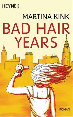 Bad Hair Years von Kink,  Martina