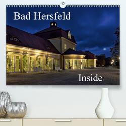 Bad Hersfeld Inside (Premium, hochwertiger DIN A2 Wandkalender 2020, Kunstdruck in Hochglanz) von Eckerlin,  Claus