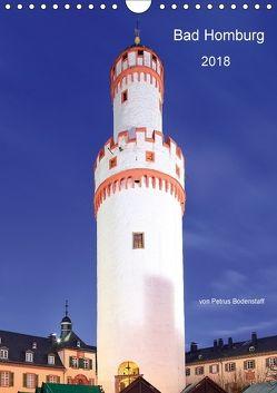 Bad Homburg 2018 von Petrus Bodenstaff (Wandkalender 2018 DIN A4 hoch) von Bodenstaff,  Petrus