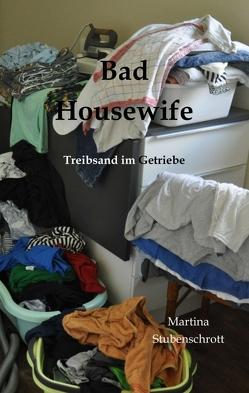 Bad Housewife von Stubenschrott,  Martina