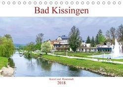 Bad Kissingen – Kurort und Rosenstadt (Tischkalender 2018 DIN A5 quer) von Robert,  Boris