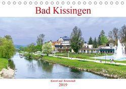 Bad Kissingen – Kurort und Rosenstadt (Tischkalender 2019 DIN A5 quer) von Robert,  Boris