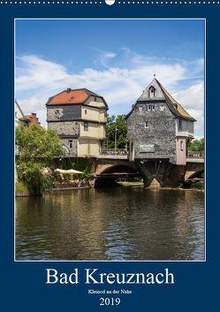 Bad Kreuznach – Kleinod an der Nahe. (Wandkalender 2019 DIN A2 hoch) von Seethaler,  Thomas