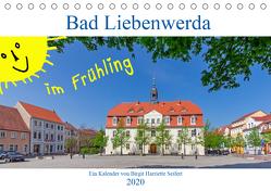 Bad Liebenwerda im Frühling (Tischkalender 2020 DIN A5 quer) von Harriette Seifert,  Birgit