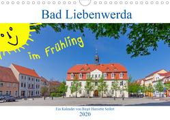Bad Liebenwerda im Frühling (Wandkalender 2020 DIN A4 quer) von Harriette Seifert,  Birgit